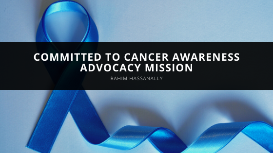 Rahim Hassanally remains committed to cancer awareness advocacy mission
