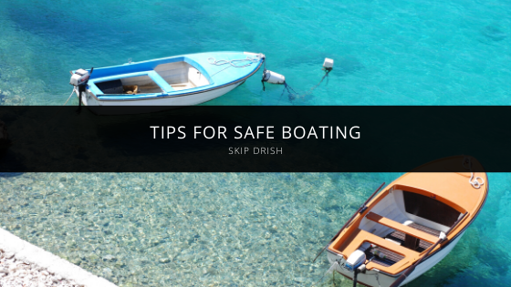 Skip Drish Tampa Offers Tips for Safe Boating