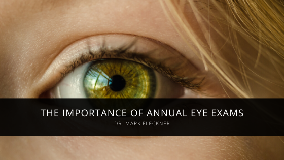 Dr. Mark Fleckner of Garden City Talks About the Importance of Annual Eye Exams