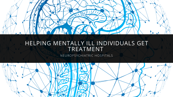 The NeuroPsychiatric Hospitals Help Mentally Ill Individuals Get Treatment and Stay Out of Jail and Emergency Rooms