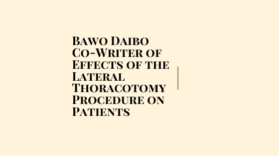 Bawo Daibo Co-Wrote Effects of the Lateral Thoracotomy Procedure on Patients
