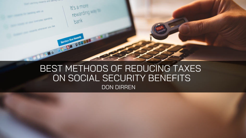 Donald Dirren Showcases Best Methods of Reducing Taxes on Social Security Benefits