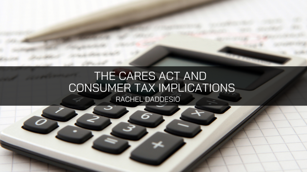 Rachel Daddesio of Montgomery Simplifies the CARES Act and Consumer Tax Implications