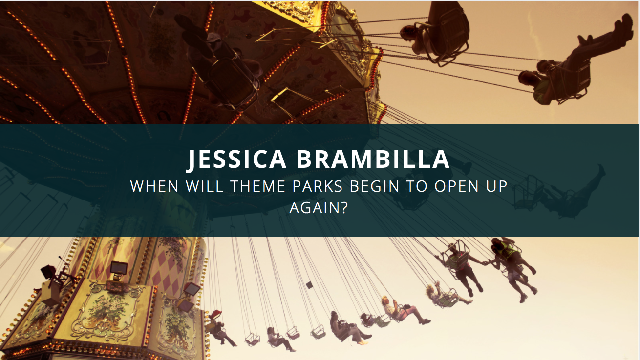 Jessica Brambilla of Sarasota: When will Theme Parks Begin to Open Up Again?