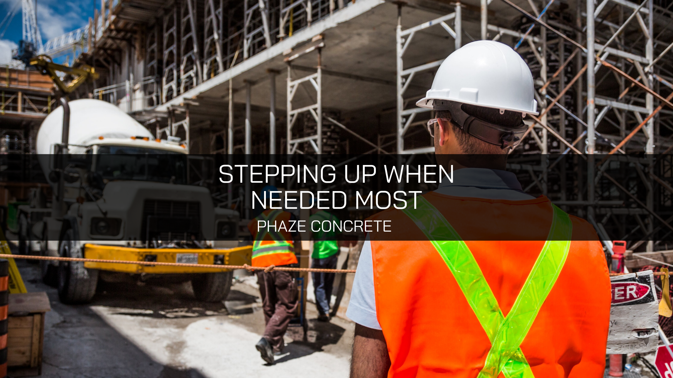 Phaze Concrete Steps Up When Needed Most
