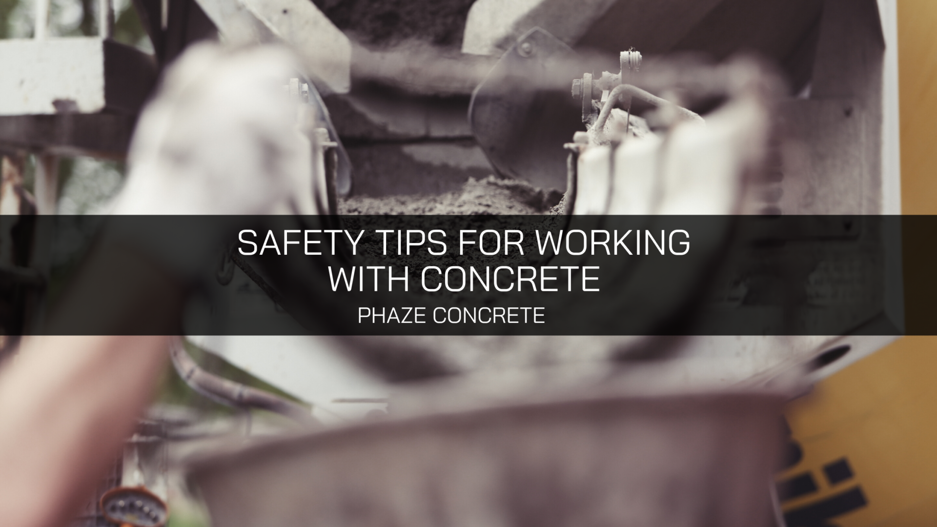Safety Tips for Working With Concrete by Phaze Concrete