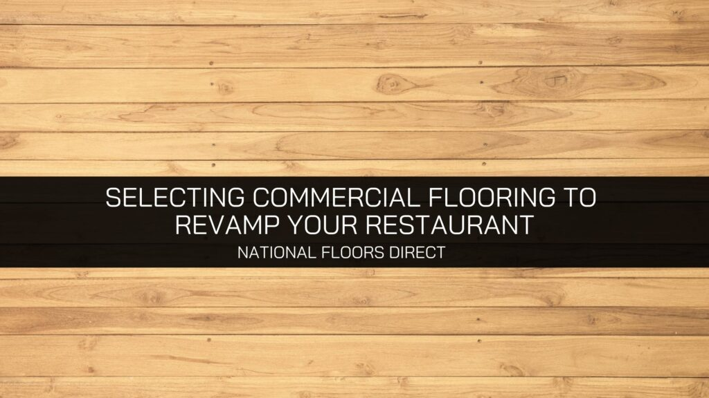 National Floors Direct Offers One of the Largest Selections of Commercial Restaurant Flooring to Revamp Your Restaurant