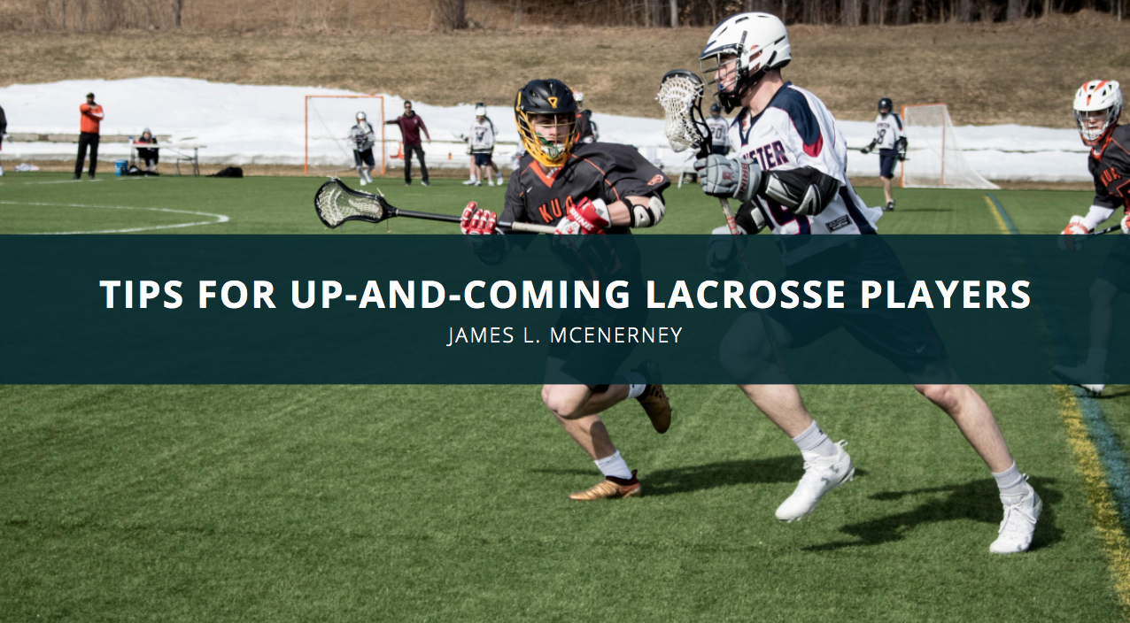 James L. McEnerney Lacrosse Coach Provides Tips for Up-and-Coming Players