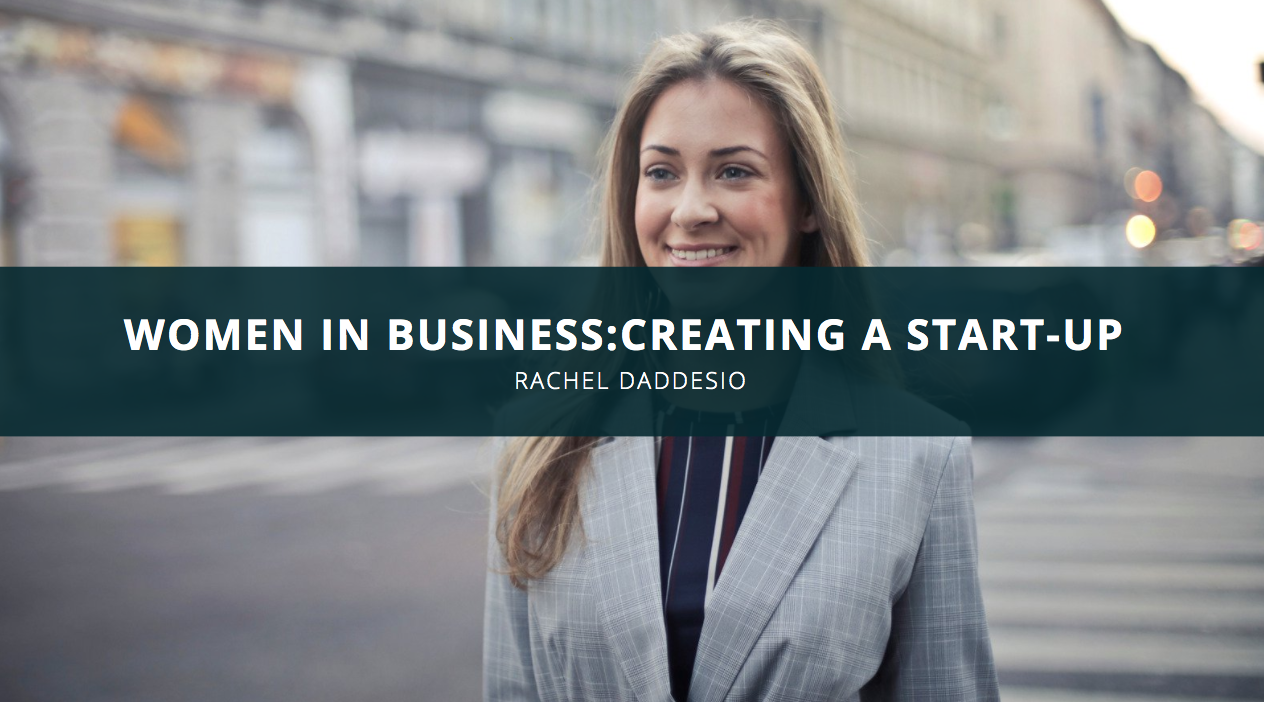 Women In Business: What CPA Rachel Daddesio Wants You To Know About Creating A Start-Up
