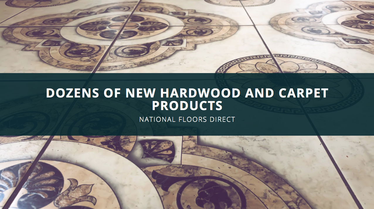 National Floors Direct Boasts Dozens of New Hardwood and Carpet Products