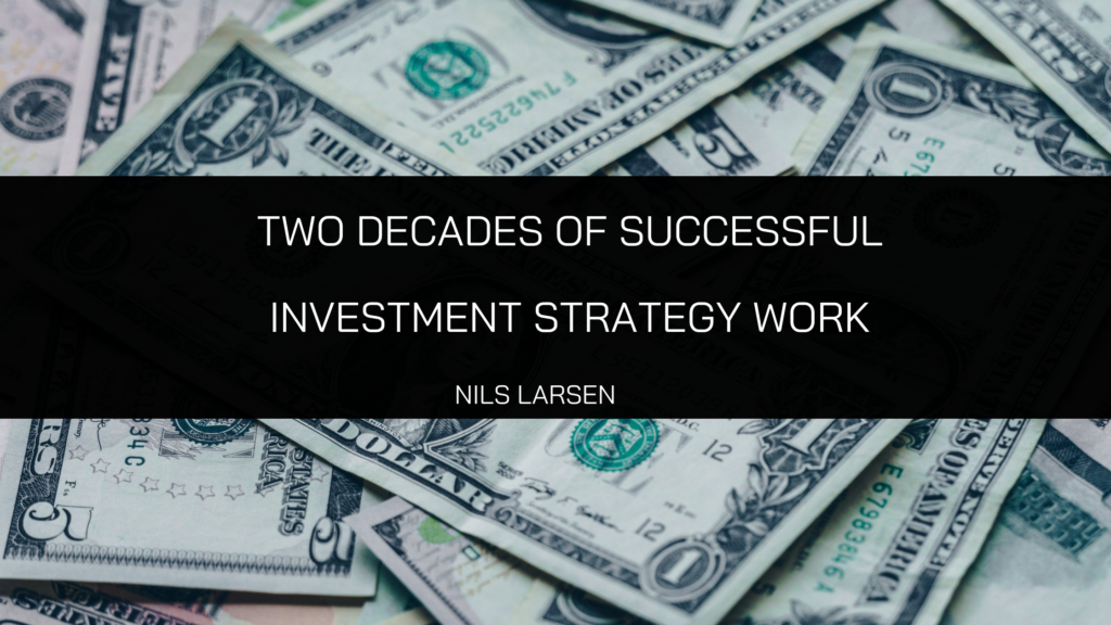 Financial Portfolio Manager Nils Larsen Reflects on Two Decades of Successful Investment Strategy Work