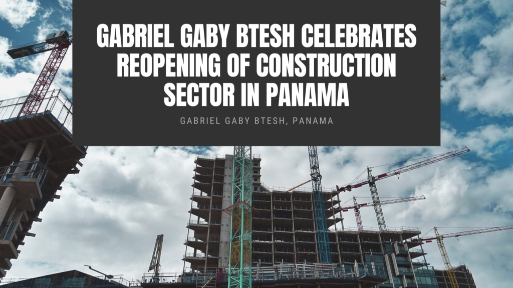Gabriel Gaby Btesh Celebrates Reopening of Construction Sector in Panama