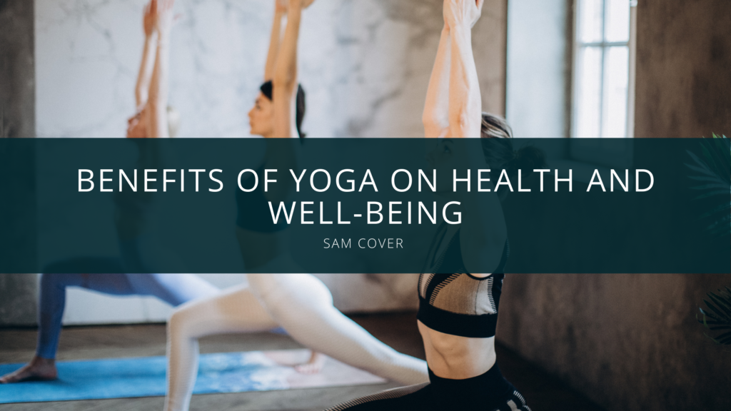 Sam Cover Spokane Valley presents benefits of yoga on health and well-being