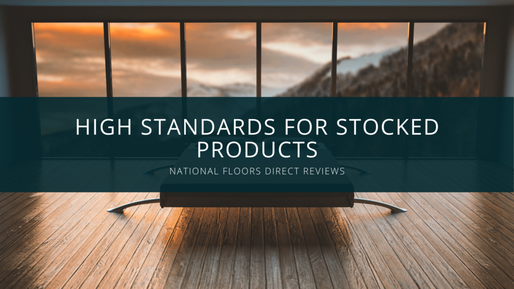 National Floors Direct Reviews Its High Standards for Stocked Products