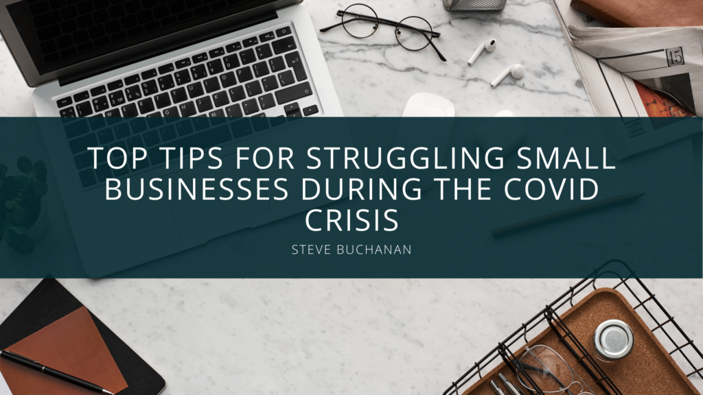 Steve Buchanan Omaha Sounds Off With Top Tips For Struggling Small Businesses During The COVID Crisis