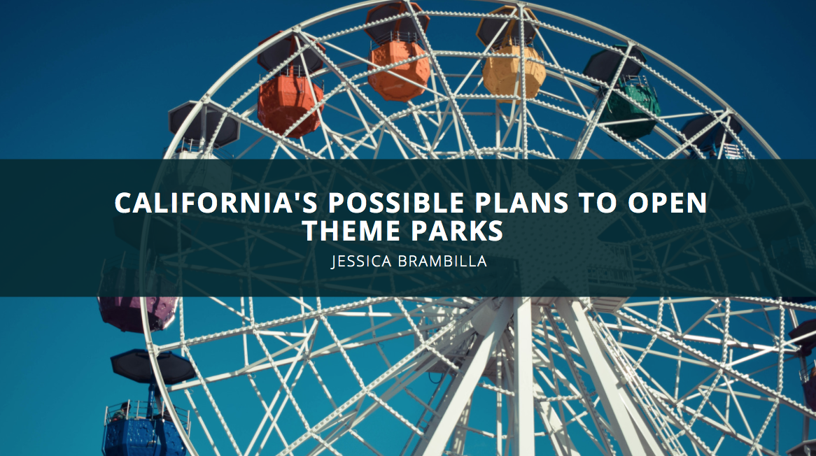 Theme Park Reviewer Jessica Brambilla Discusses California's Possible Plans to Open Theme Parks