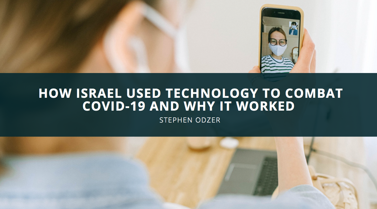 Stephen Odzer Discusses How Israel Used Technology to Combat COVID-19 and Why It Worked