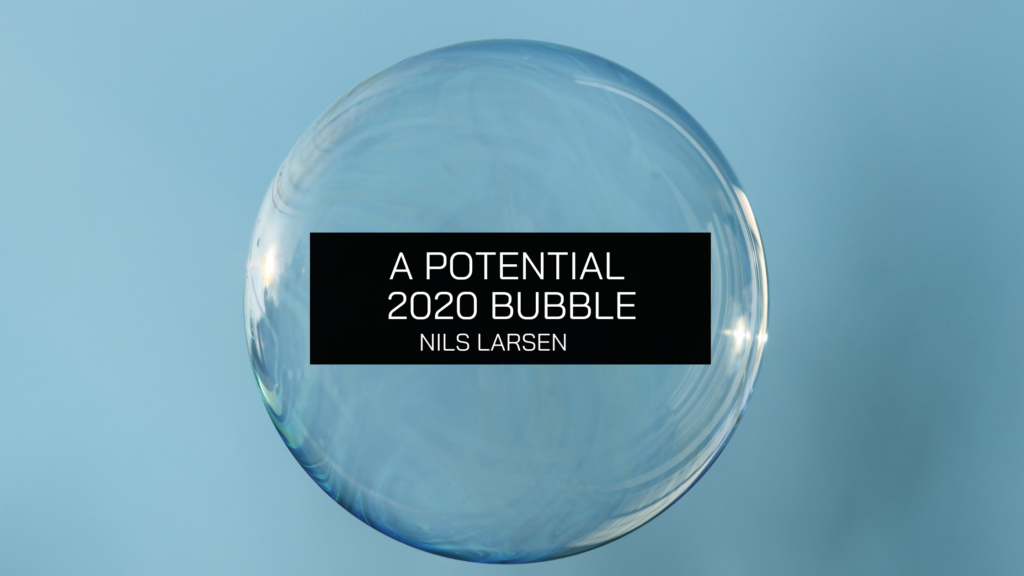Nils Larsen's View on a Potential 2020 Bubble