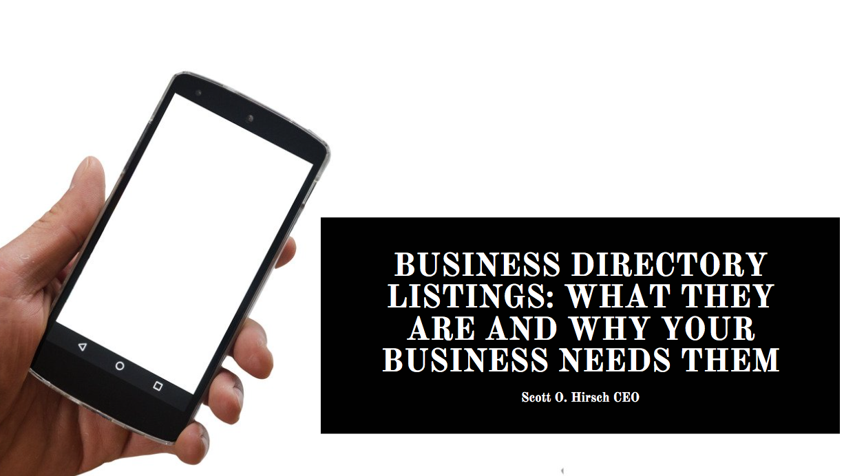 Business Directory Listings – Scott O. Hirsch Explains What They Are and Why Your Business Needs Them