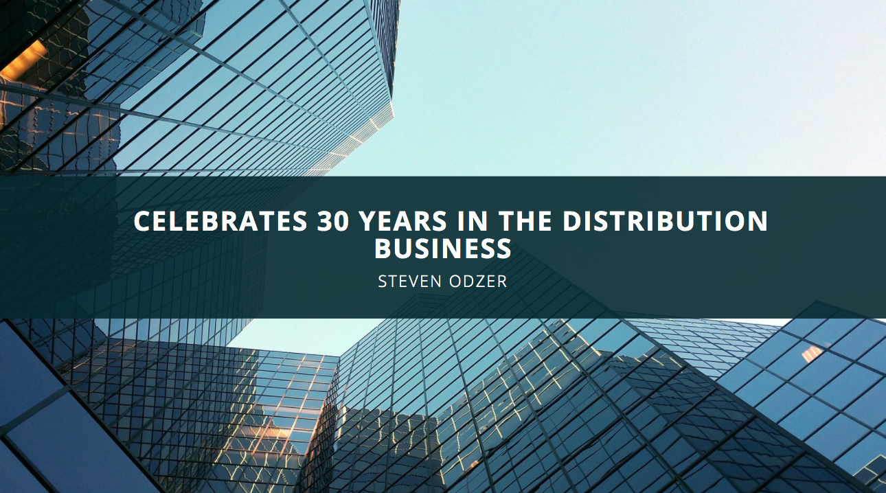 Steven Odzer Celebrates 30 Years in the Distribution Business