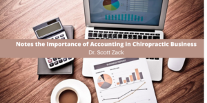 Dr. Scott Zack, Michigan Resident, Notes the Importance of Accounting in Chiropractic Business