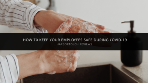 Harbortouch Discusses How to Keep Your Employees Safe During COVID-19