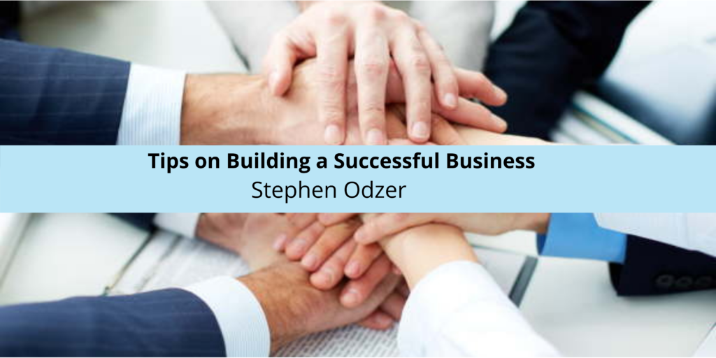 Stephen Odzer Shares Tips on Building a Successful Business