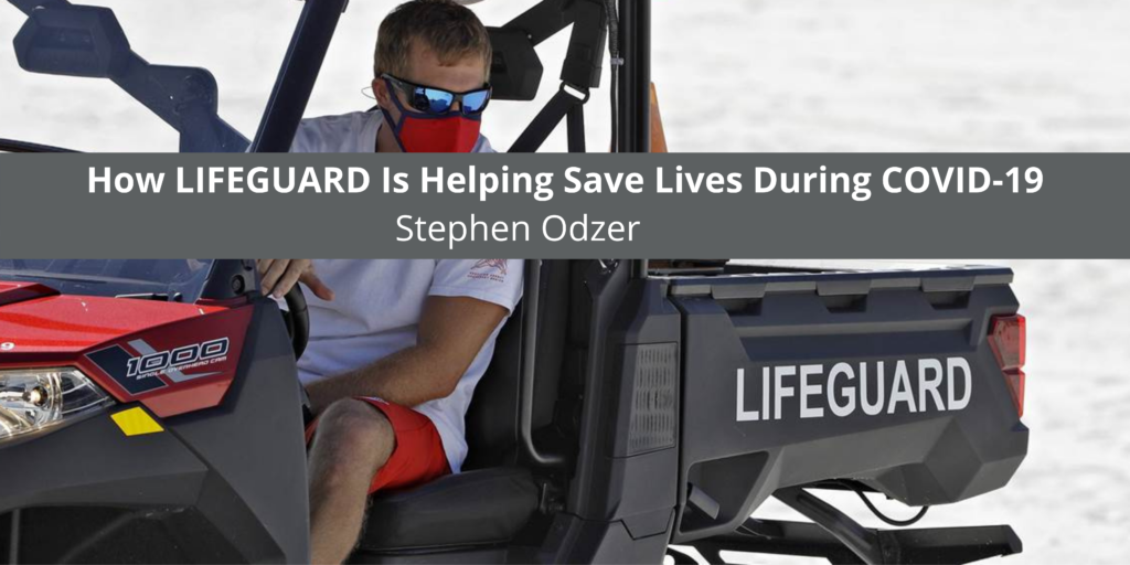 Stephen Odzer Discusses How LIFEGUARD Is Helping Save Lives During COVID-19