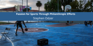 Stephen Odzer Shows Passion for Sports Through Philanthropic Efforts