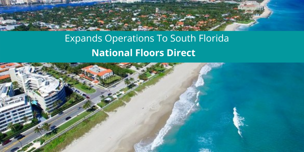 National Floors Direct Expands Operations To South Florida