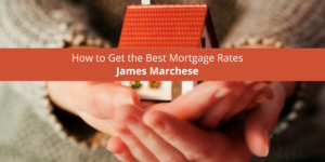 How to Get the Best Mortgage Rates