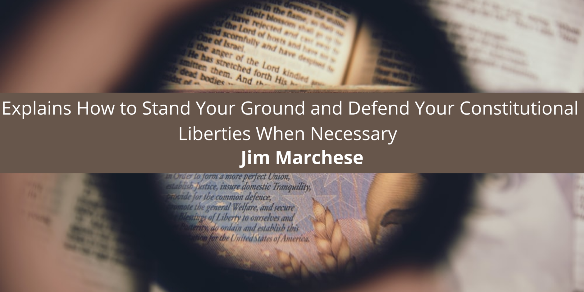 Jim Marchese Explains How to Stand Your Ground and Defend Your Constitutional Liberties When Necessary