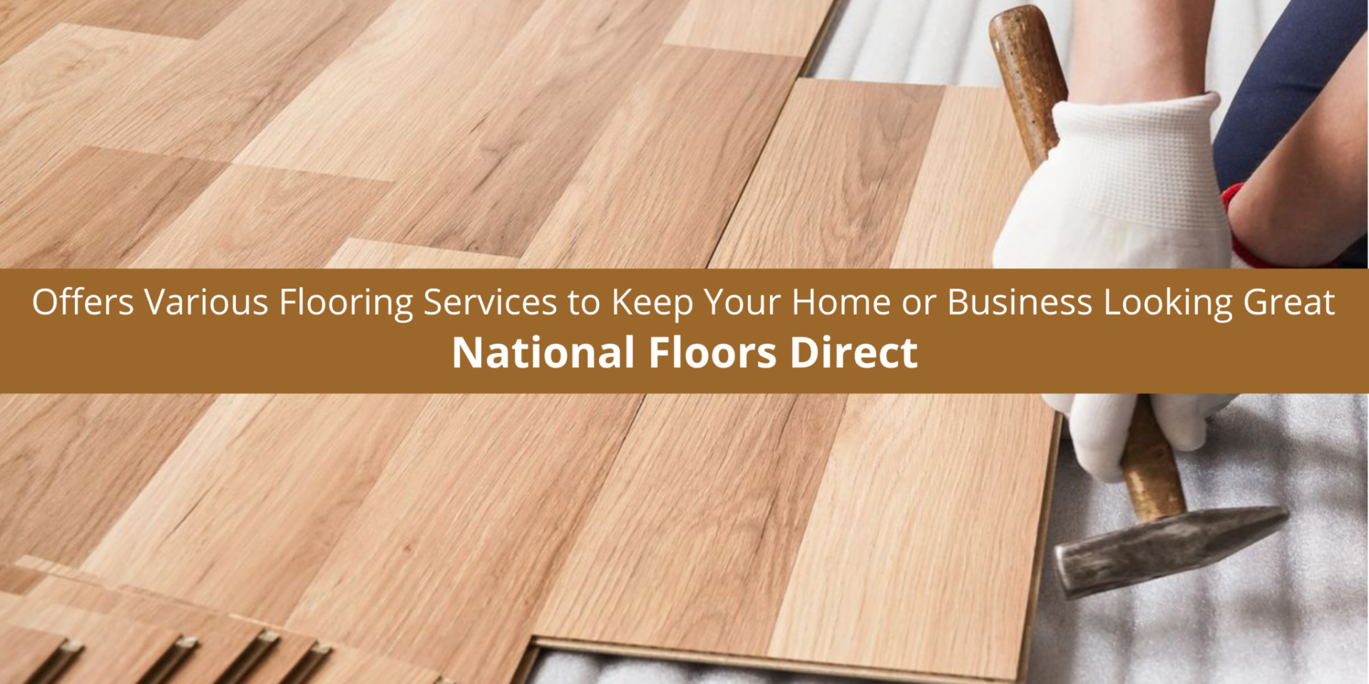 National Floors Direct Offers Various Flooring Services to Keep Your Home or Business Looking Great