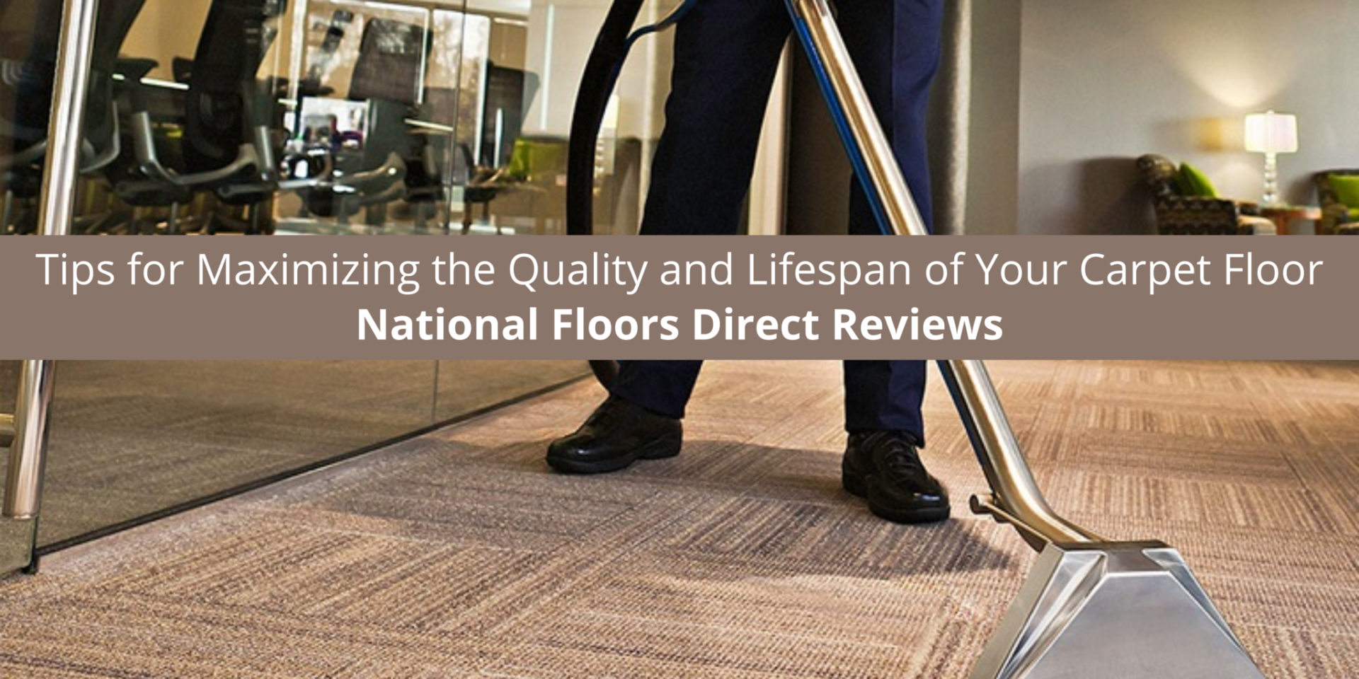 National Floors Direct Offers Tips for Maximizing the Quality and Lifespan of Your Carpet Floor
